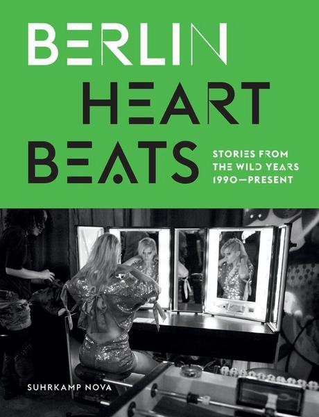 Buch, Berlin Heart Beats - Stories From The Wild Years (1990-Present)