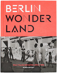 Buch, Berlin Wonderland - Wild Years Revisited (1990-1996)