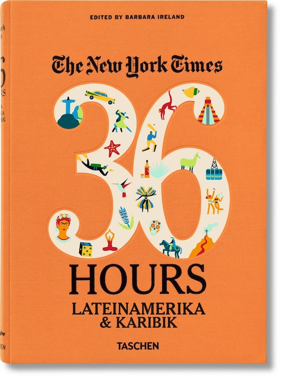 Buch, The New York Times - 36 Hours Lateinamerika & Karibik (Deutsch) - TASCHEN - Bild 1
