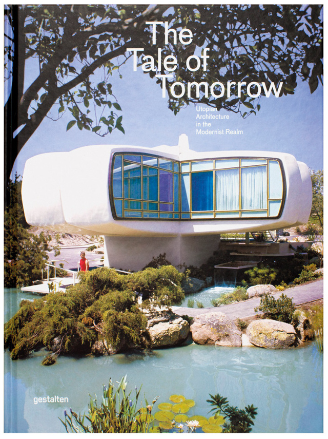 Buch The Tale Of Tomorrow. Utopische Architektur in der Moderne
